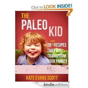FREE E-Book – The Paleo Kid: 26 Easy Recipes That Will Transform Your Life