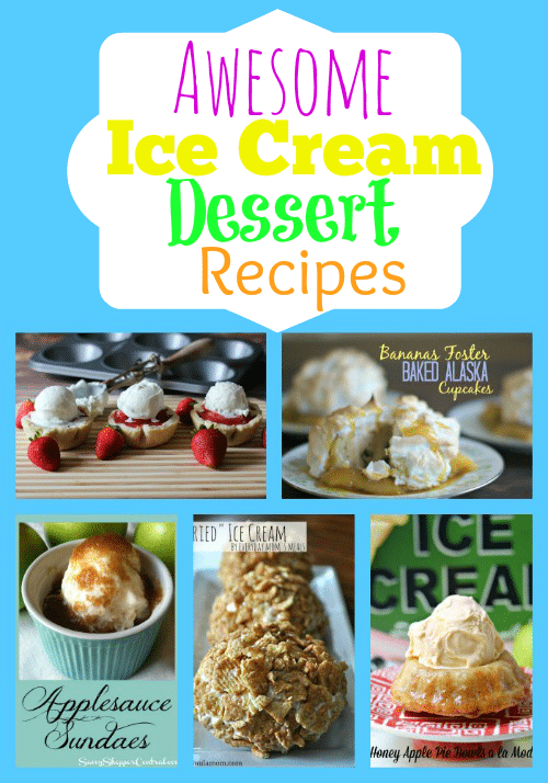 Awesome Ice Cream Dessert Recipes