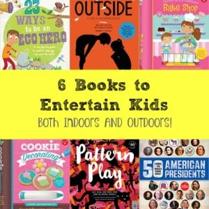 6 Books to Entertain Kids Both Indoors AND Outdoors!