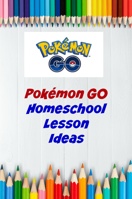 Pokémon GO Homeschool Lesson Ideas