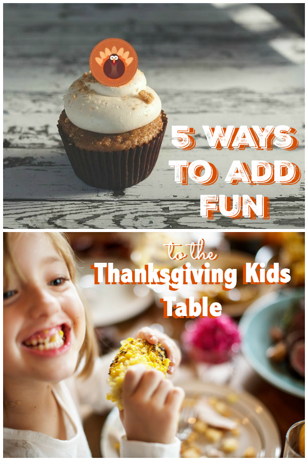 5 Ways to Add Fun to the Thanksgiving Kids Table
