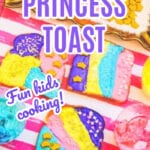 Princess Toast
