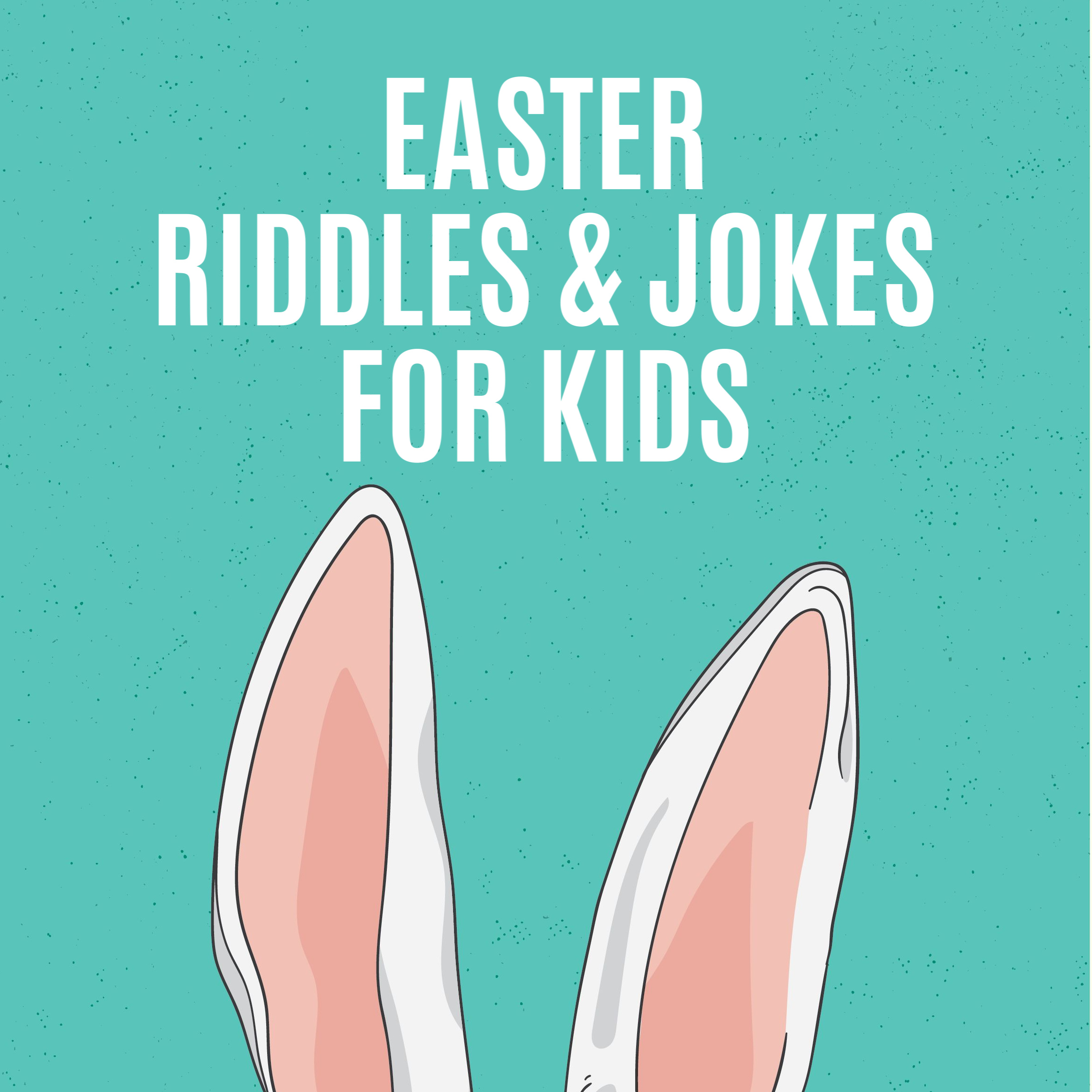 EASTER RIDDLES AND JOKES FOR KIDS copy