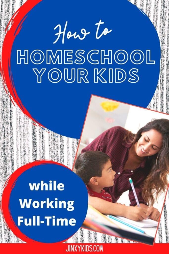 homeschool kids while you work full time