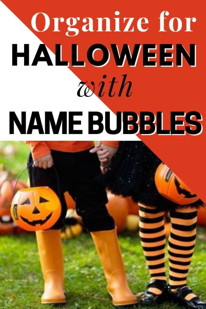 Organize for Halloween with Name Bubbles